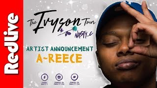 A-Reece is joining Nasty C's Ivyson Tour