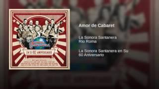 La Sonora Santanera - Amor De Cabaret. / Canta: Río Roma. ( 2016. )