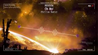 Rekson - Oh My! (Exilium Remix) [HQ Edit]