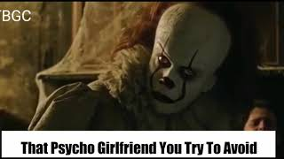 Pennywise as Psycho Ex Girlfriend