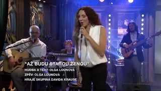 Olga Lounová - Až budu starou ženou @Show Jana Krause