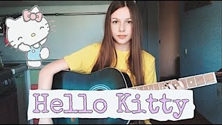 Avril Lavigne - Hello Kitty (acoustic cover)
