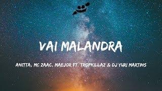 Anitta, Mc Zaac, Maejor - Vai Malandra (Lyrics / Lyric Video) ft. Tropkillaz & DJ Yuri Martins