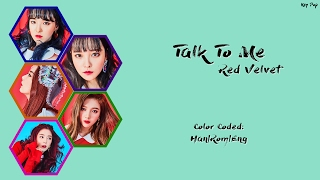 RED VELVET - Talk To Me Color Coded Lyrics [Han|Rom|Eng]