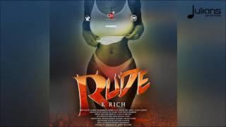 """K Rich - Rude """"2017 Soca"""" (Trinidad)"""