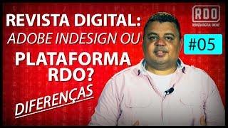 Diferenças entre Revista Digital feita com o Adobe Indesign e com a plataforma RDO