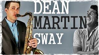 Dean Martin - SWAY - Saxophone Cover