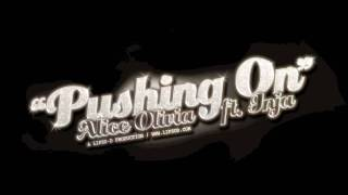 'Pushing On' - Alice Olivia Ft. Inja (Produced by Lipso-D)