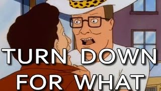 DJ Snake - Turn Down For What (MO BUTT PROPANE REMIX FT. HANK HILL)