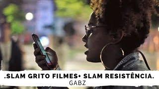 """SLAM GRITO FILMES + SLAM RESISTÊNCIA COM """"GABZ"""""""