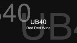 UB40 - Red Red Wine (With Lyrics)
