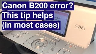 Canon B200 error: How to solve it!