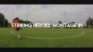 Striking Heroes: Montage #1