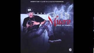 Endo - Sin Ti Yo Muero (Prod By Hebreo) (Secret Family & Los De La Nazza)
