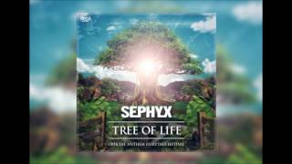 Sephyx - Tree Of Life (Official Fairytale Festival Anthem 2017) [OUT 26th of April]