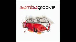 Sambagroove - Tim tim por tim tim