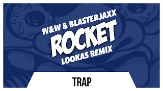 W&W & Blasterjaxx - Rocket (Lookas Remix)
