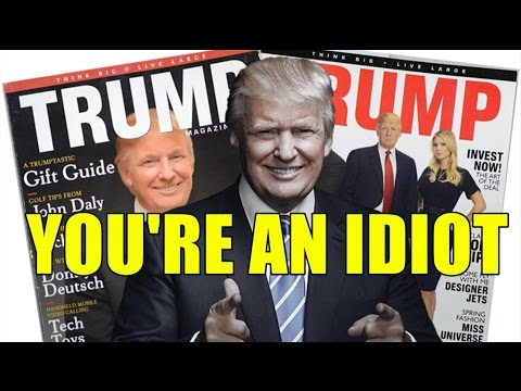 Top 5 Reasons YOU'RE AN IDIOT (For Supporting Trump)