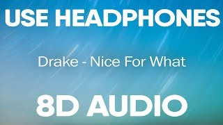 Drake – Nice For What (8D AUDIO)