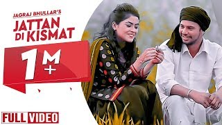 Jattan Di Kismat | Jagraj Bhullar | Latest Punjabi Song 2014 | Full Official Video