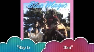 Blue Magic - Stop to Start