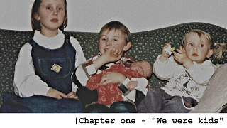 "chapter one - ""we were kids"""