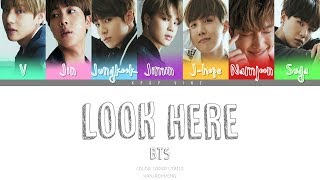 BTS (방탄소년단) - Look Here (Color Coded Lyrics Han|Rom|Eng)