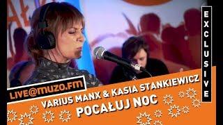 Varius Manx - Pocałuj Noc (Live at MUZO.FM)