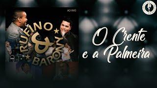 Rufino e Barony - O Crente e a Palmeira - DVD Ao Vivo