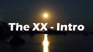 The XX - Intro (Music Video)