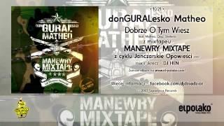 10. donGURALesko Matheo - Dobrze O Tym Wiesz feat. Matheo, Qlop, Shellerini