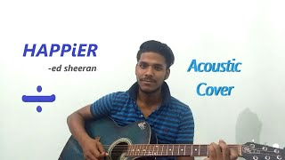 Happier ÷ Ed Sheeran | Live | Acoustic | Cover