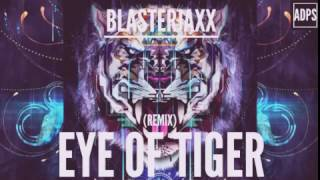 ⭐ Blasterjaxx - Eye of Tiger (Remix)  ⭐