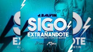 J. Balvin - Sigo Extrañándote [Mambo Remix]