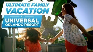 Ultimate Family Vacation at Universal Orlando Resort