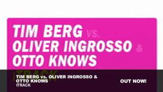 Tim Berg vs. Oliver Ingrosso & Otto Knows - iTrack