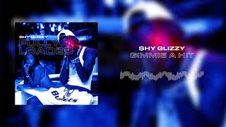 Shy Glizzy - Gimme a Hit  [Official Audio]