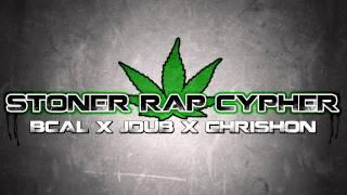 BCal - Stoner Rap Cypher [Ft. JDub & Chrishon]