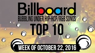 Top 10 - Billboard Bubbling Under Hip-Hop/R&B Songs | Week of October 22, 2016 | Charts