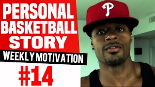 Personal Basketball Story | Work On Your Game!!!: Weekly Motivation #14 | Dre Baldwin