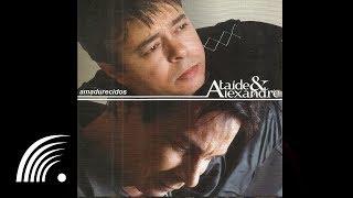 Ataíde & Alexandre- Só de Nós Dois - Amadurecidos - Oficial