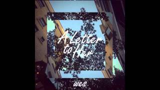 Wes - A Letter to Her (Prod. EOM)