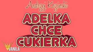 Andrzej Koziński - Adelka chce cukierka (Zapowiedź teledysku)