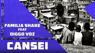Familia Shake Feat Diggo Voz - Cansei