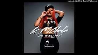 """""""Can't Raise a Man"""" K. Michelle (DJ TEDSMOOTH REMIX)"""
