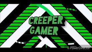 Creeper Gamer Intro