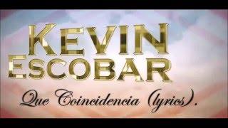 Que Coincidencia- Kevin Escobar (Video Lycris)