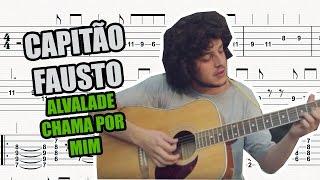 Capitão Fausto - Alvalade Chama Por Mim (Acordes/Tab)