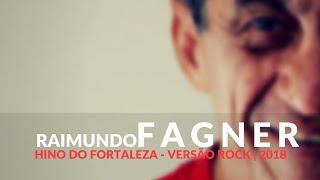 RAIMUNDO FAGNER - HINO DO FORTALEZA (VERSÃO ROCK)   2018