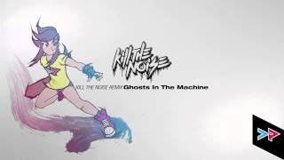 KILL THE NOISE REMIX The M Machine - Ghosts In The Machine